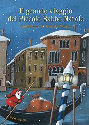 Il grande viaggio del piccolo Babbo Natale. Ediz. a colori
